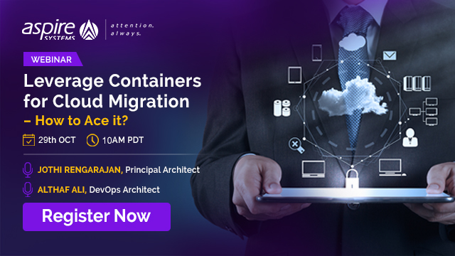Leverage Containers for Cloud Migration – How to Ace it?