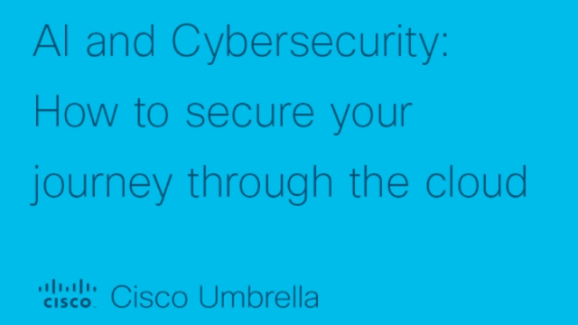 AI and Cybersecurity:  How to secure your journey through the cloud