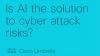 Is AI the Solution to Cyber Attack Risks?