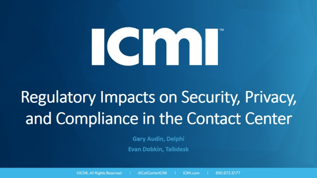 Regulatory Impacts on Security, Privacy, and Compliance in the Contact Center