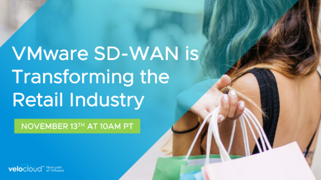 VMware SD-WAN is Transforming the Retail Industry