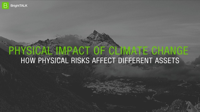 Physical impact of climate change - how physical risks affect different assets.