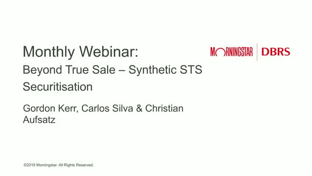 Beyond True Sale - Synthetic STS Securitisation - DBRS Morningstar Webinars