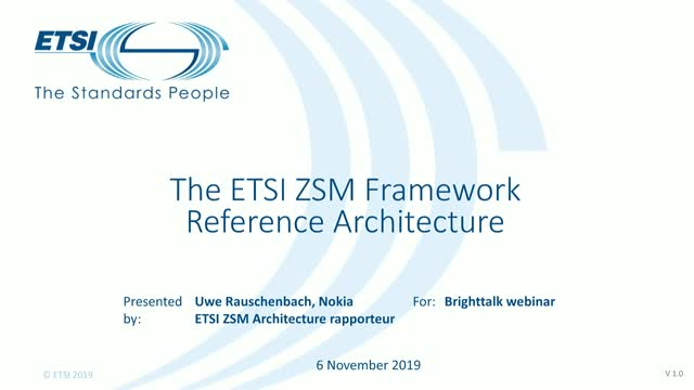 The ETSI Zero-touch network and Service Management (ZSM) architecture framework