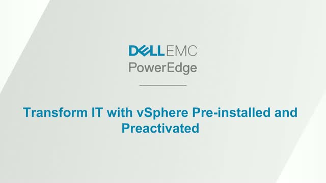 VMware vSphere Pre-installed on DellEMC PowerEdge Servers