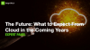 [Panel] The Future: What to Expect From Cloud in the Coming Years