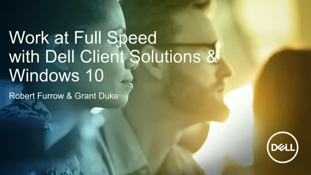 Work at Full Speed with Dell Client Solutions & Windows 10
