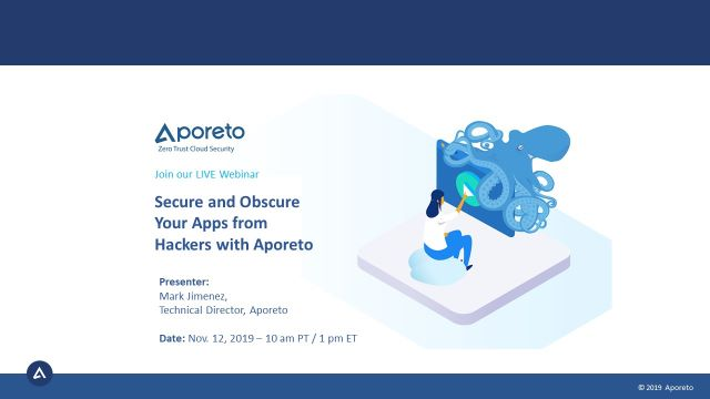 Secure and Obscure Your Apps from Hackers with Aporeto