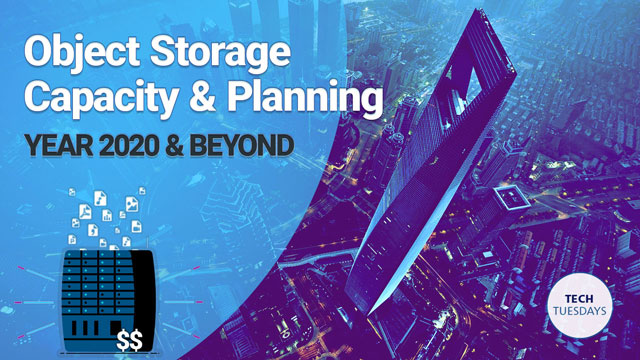 Tech Tuesday: Object Storage Capacity Planning for 2020 & Beyond