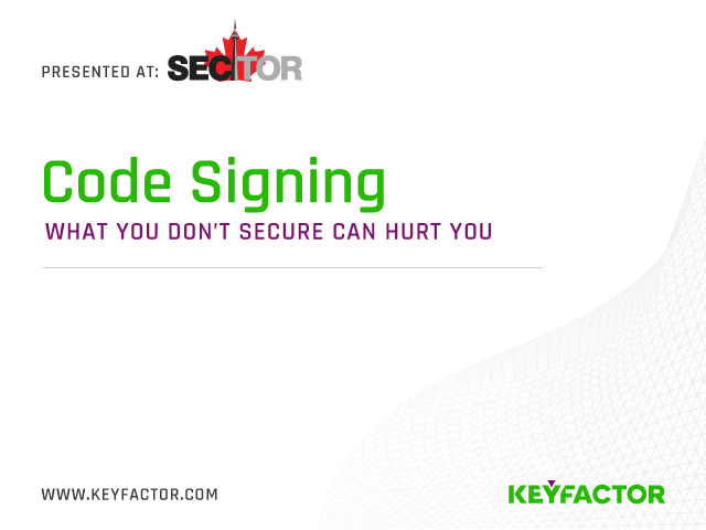 Code Signing: What You Don't Secure Can Hurt You