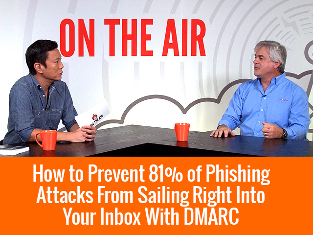 How to Prevent 81% of Phishing Attacks from Sailing Right into Your Inbox