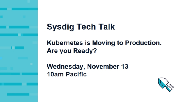 Kubernetes is Moving to Production. Are you Ready?