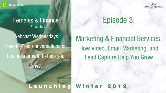 Webinar Wednesdays: Marketing & Financial Services - How Video, Email...