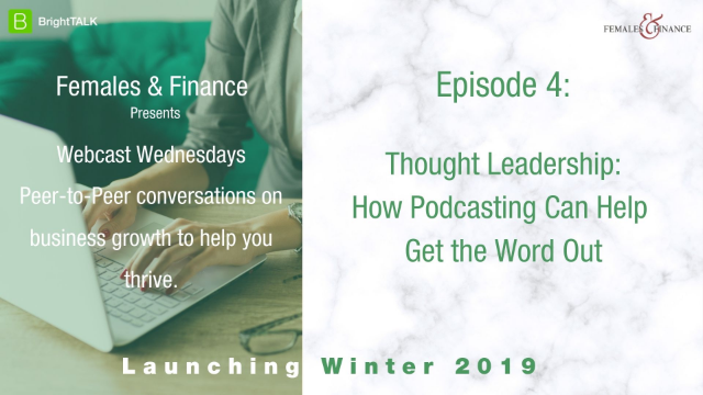 Webinar Wednesdays: Thought Leadership - How Podcasting Can...