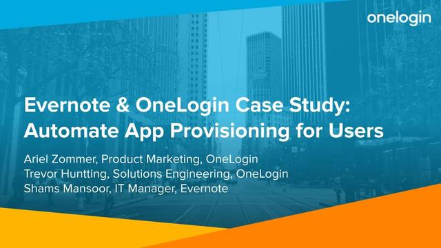 Evernote & OneLogin Case Study: Automate App Provisioning for Users