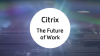 What's new in Citrix Networking - Future of Work Webinar Series I