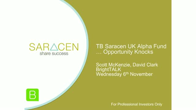 TB Saracen UK Alpha Fund...Opportunity Knocks