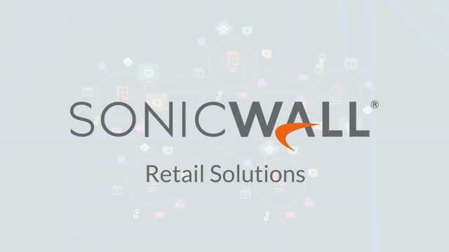Protect Your Business and Brand with SonicWall Retail Security Solutions