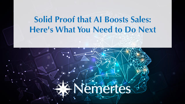Solid Proof that AI Boosts Sales: Here's What You Need to Do Next