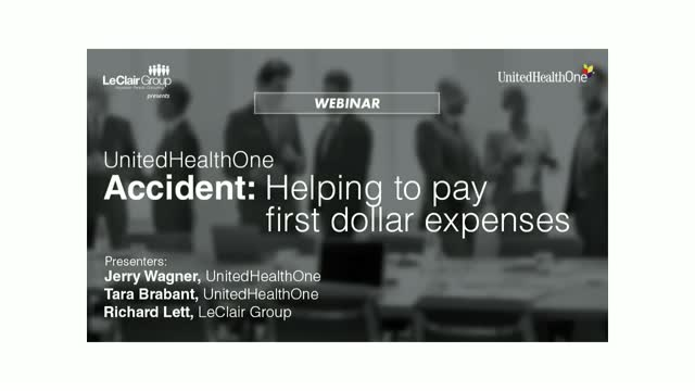 UnitedHealthOne Accident: Helping to Pay First Dollar Expenses