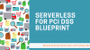 Serverless for PCI DSS Blueprint