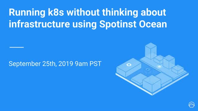 Running K8s without thinking about infrastructure using Spotinst Ocean