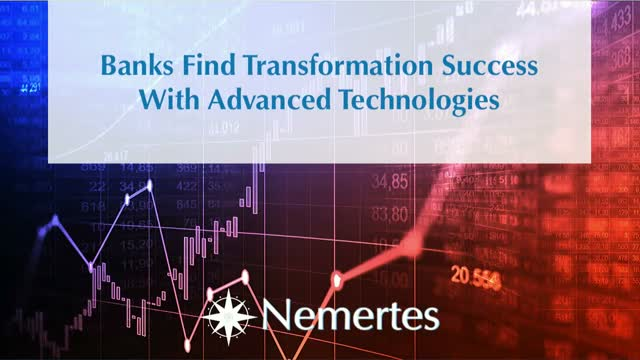 Banks Find Transformation Success With Advanced Technologies