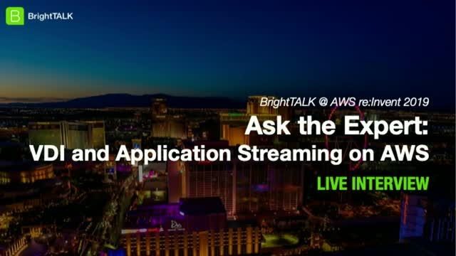 Ask the Expert: VDI and Application Streaming on AWS