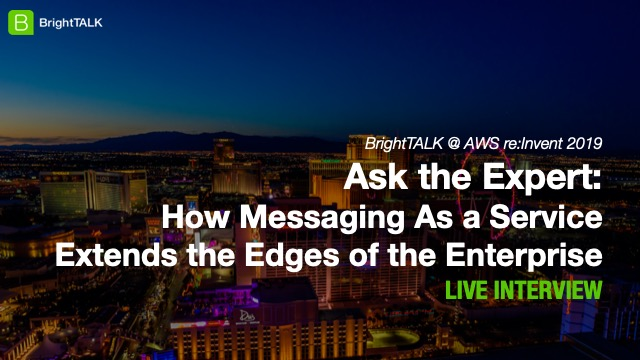 Ask the Expert: How Messaging As a Service Extends the Edges of the Enterprise