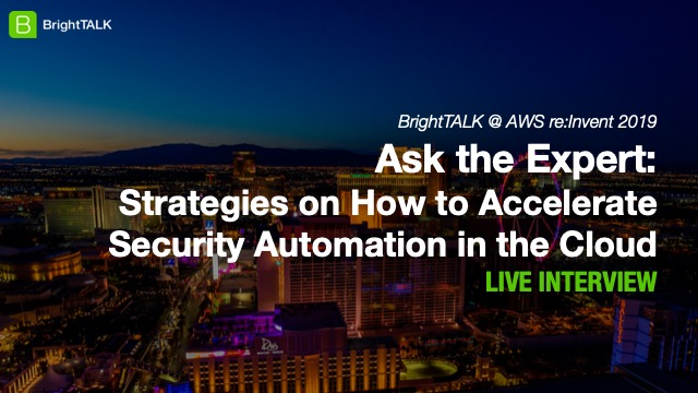 Ask the Expert: Strategies on How to Accelerate Security Automation in the Cloud