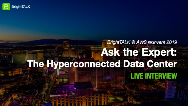 Ask the Expert: The Hyperconnected Data Center