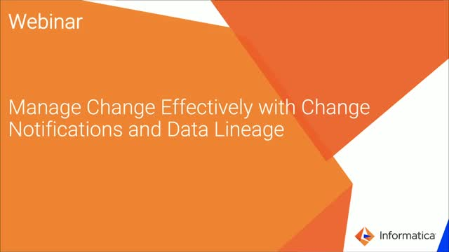 Manage Change Effectively with Change Notifications and Data Lineage