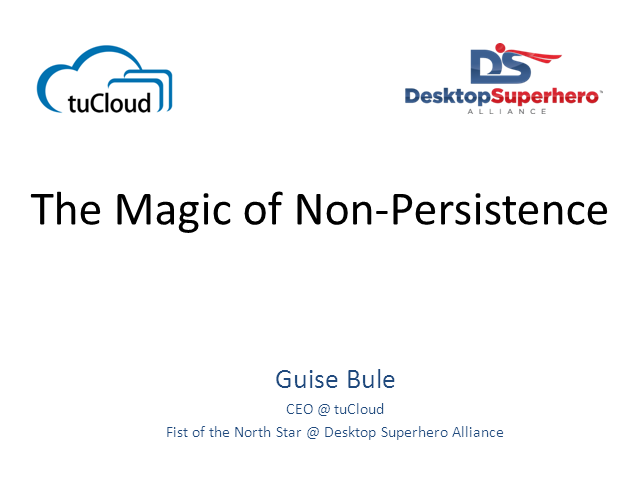 The Magic of Non-Persistent Virtual Desktops