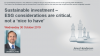 Sustainable investment – ESG considerations are critical, not a 'nice to have'