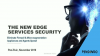 The New Edge Services Security