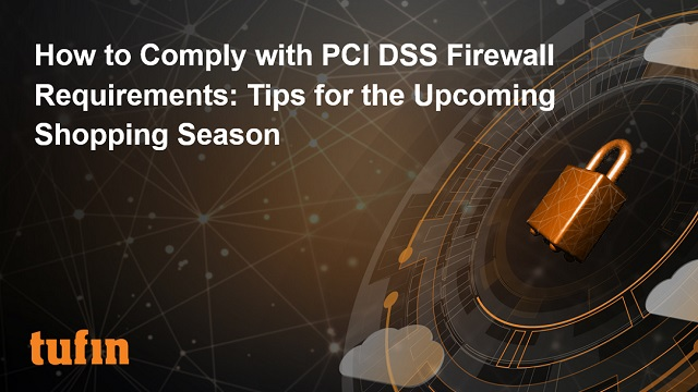 How to Comply with PCI DSS Firewall Requirements: Tips for the Shopping Season