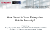 How Smart is Your Enterprise Mobile Security?