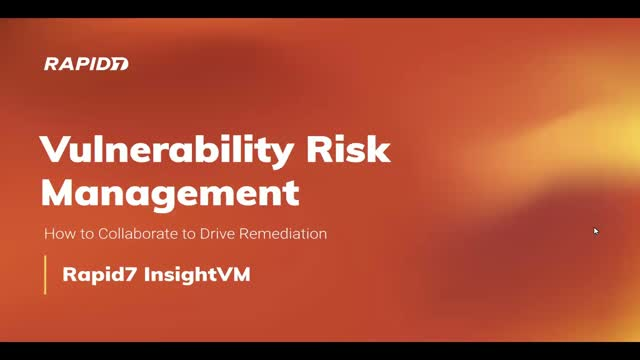 Vulnerability Risk Management: How to Collaborate to Drive Remediation