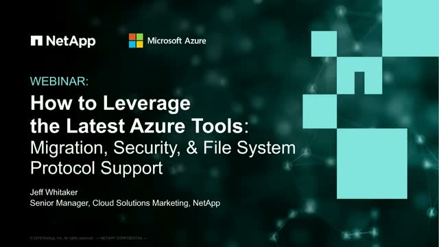 Leveraging the Latest Azure Tools: Migration, Security, & File System Protocols