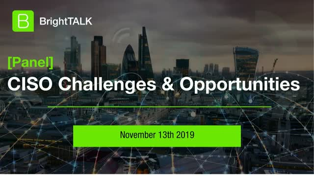 [PANEL] CISO Challenges & Opportunities