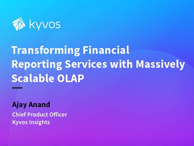Transforming Financial Reporting Services with Massively Scalable OLAP
