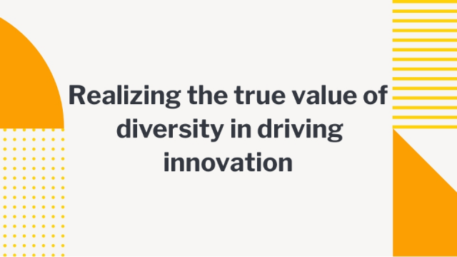 Realizing the true value of diversity in driving innovation (APAC)