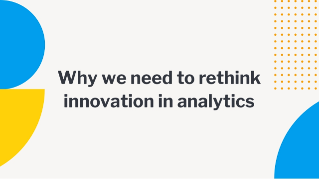 Why we need to rethink innovation in analytics (NA)