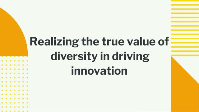 Realizing the true value of diversity in driving innovation (NA)