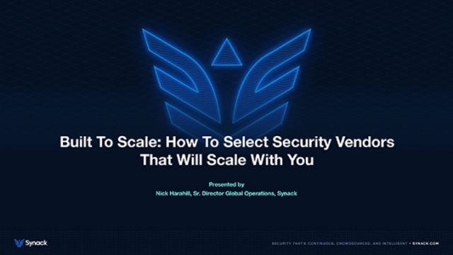 Built to Scale: How to Select Security Vendors That Will Scale With You