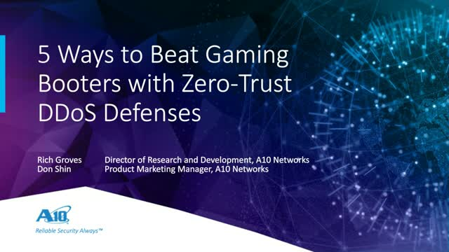5 Ways to Beat Gaming Booters with Zero-Trust DDoS Defenses Recorded August 23,