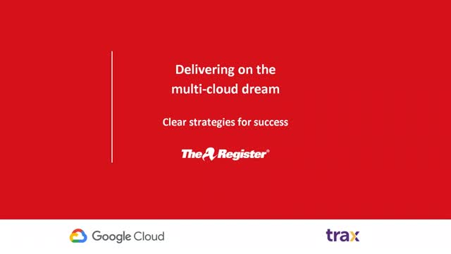 Delivering on the multi-cloud dream: Clear strategies for success