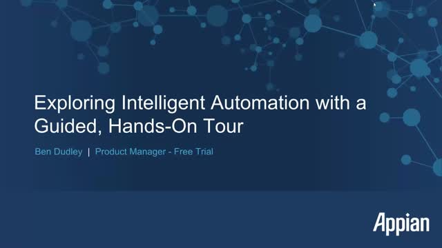 Exploring Intelligent Automation (IA) with a guided, hands-on tour