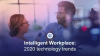 Future Disrupted: 2020 technology trends in Intelligent Workplace