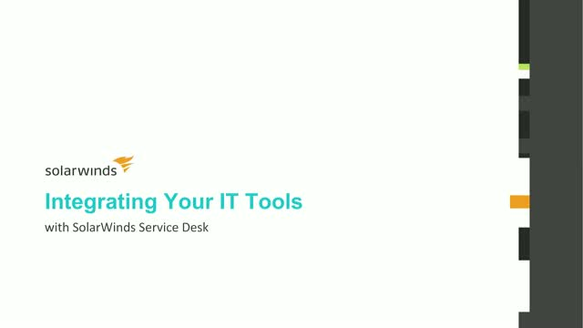 Integrating Your IT Tools With SolarWinds Service Desk
